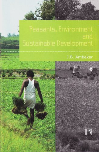 9788131602966: Peasants, Environment and Sustainable Development