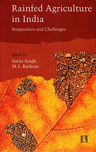 Rainfed Agriculture in India : Perspectives and: Surjit Singh and