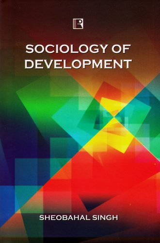 Sociology Of Development: Sheobahal Singh