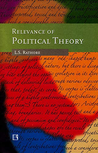 Relevance of Political Theory: Rathore L.S.