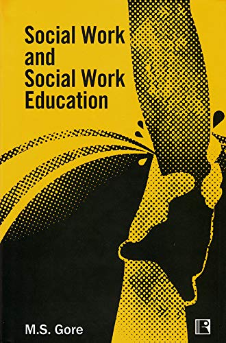 Social Work And Social Work Education: M.S. Gore