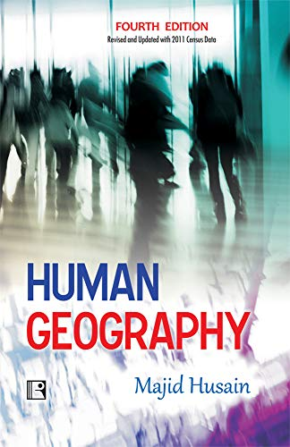 Human Geography: Fourth Edition (Revised and Updated: Majid Husain