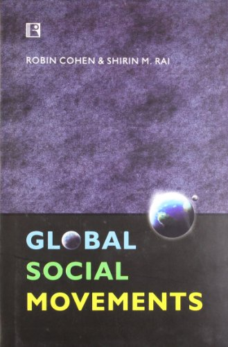 Global Social Movements: Shirin M. Rai,Robin Cohen