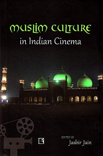 Muslim Culture in Indian Cinema: Jasbir Jain (Ed.)