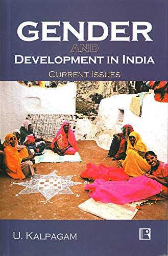 Gender and Development in India: Current Issues: U. Kalpagam
