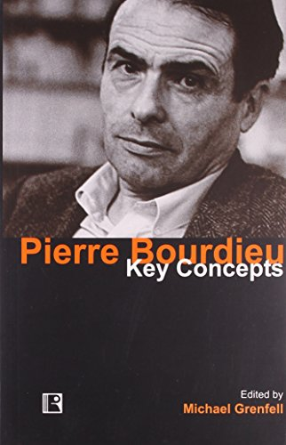 Pierre Bourdieu: Key Concepts: Michael Grenfell (Ed.)