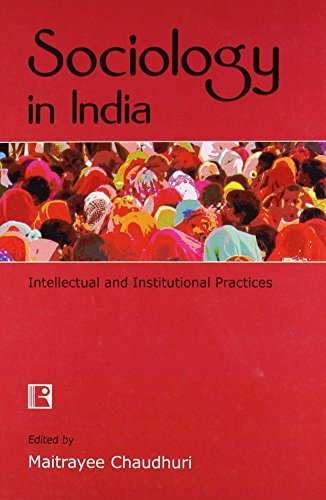Sociology in India: intellectual and institutional Practices: Maitrayee Chaudhuri (Ed.)