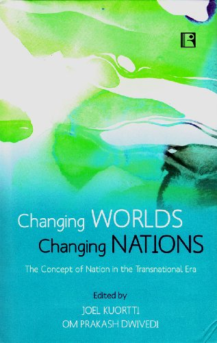 Changing Worlds Changing Nations : The Concept of Nation in the Transnational Era: edited by Joel ...