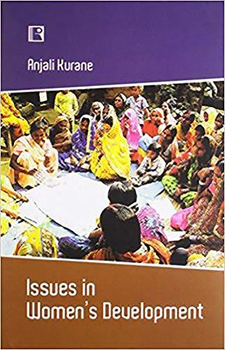 Issues in Women`s Development: Anjali Kurane