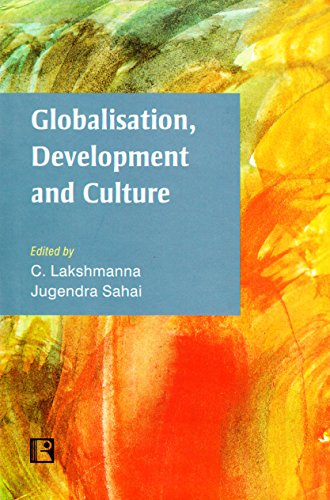 Globalisation Development and Culture : Essays in: edited by C.