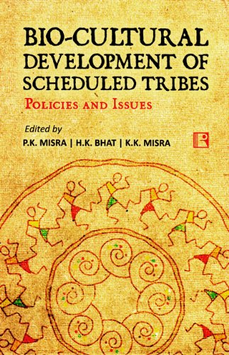 Bio Cultural Development of Scheduled Tribes : edited by P.K.