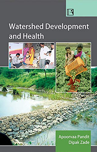 Watershed Development and Health: Dipak Zade,Apoorvaa Pandit