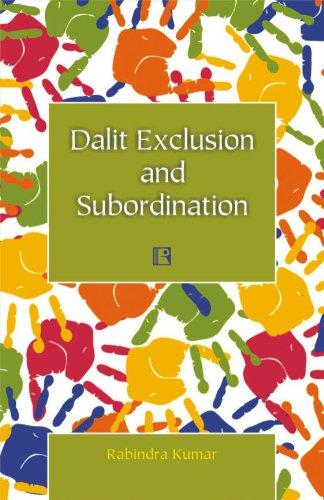 Dalit Exclusion and Subordination: Rabindra Kumar
