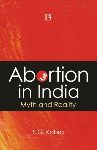 9788131605646: Abortion in India: Myth and Reality