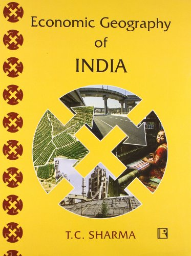 Economic Geography of India: T.C. Sharma