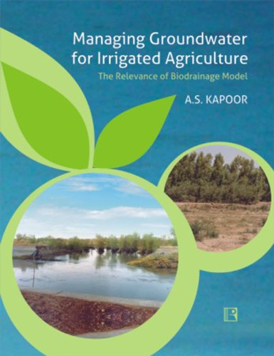 MANAGING GROUNDWATER FOR IRRIGATED AGRICULTURE: The Relevance of Biodrainage Model