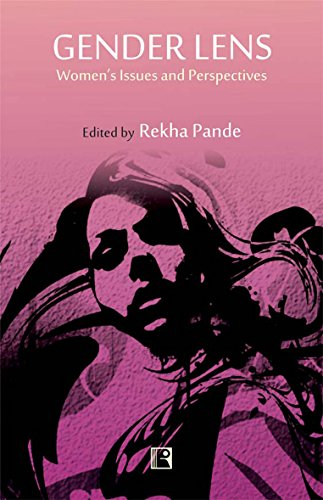 Gender Lens: Womens Issues & Perspectives: Rekha Pande (Editor)