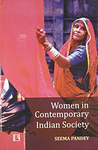 Women in Contemporary Indian Society: Pandey Seema