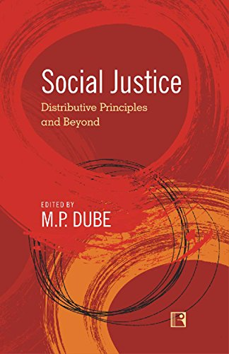 Social Justice : Distributive Principles and Beyond: edited by M.P.