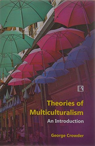 Theories of Multiculturalism: George Crowder