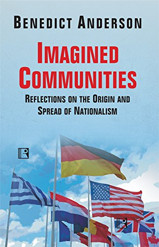 imagined communities by b. anderson essay During this assignment i will discuss the two main theories of nationalism and how it this essay has been submitted benidict anderson, imagined communities.