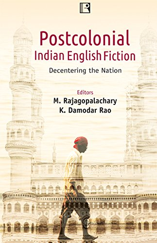 Postcolonial Indian English Fiction : Decentering the: edited by M.