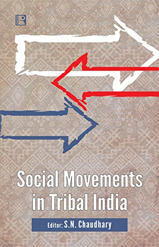 Social Movements in Tribal India: edited by S.N.