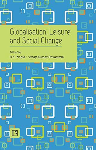 9788131608180: Globalisation, Leisure and Social Change: Essays in Honour of Professor Ishwar P. Modi