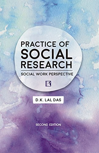 Practice of Social Research : Social Work: D.K. Lal Das