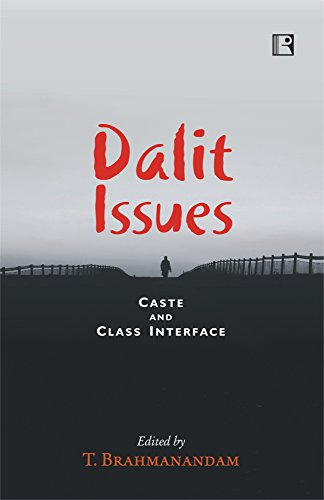 Dalit Issues : Caste and Class Interface: edited by T.