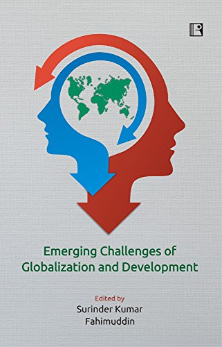 Emerging Challenges of Globalization and Development: edited by Surinder