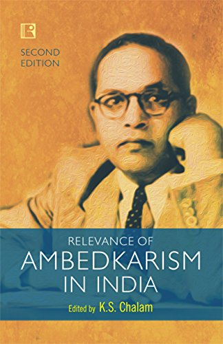 Relevance of Ambedkarism in India: edited by K.S.