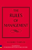 Rules of Management: The Definitive Guide to Managerial Success: Richard Templar