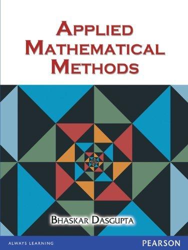 Applied Mathematical Methods: Bhaskar Dasgupta
