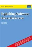 9788131700839: Exploiting Software: How to Break Code