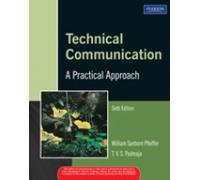 Technical Communication: A Practical Approach, 6Th Edition: William Sanborn Pfeiffer