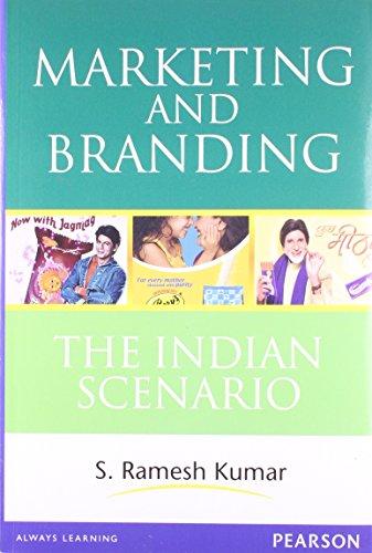 Marketing and Branding: The Indian Scenario: S. Ramesh Kumar
