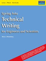 9788131701676: [(Spring into Technical Writing: For Engineers and Scientists)] [Author: Barry J. Rosenberg] published on (May, 2005)