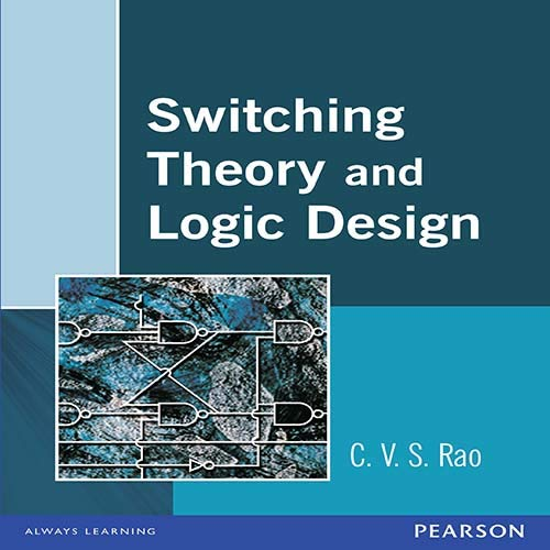 Switching Theory and Logic Design: C.V.S. Rao
