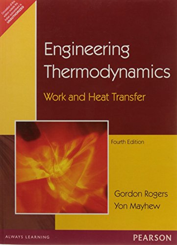 Engineering Thermodynamics: Work and Heat Transfer (Fourth Edition): Gordon Rogers,Yon Mayhew