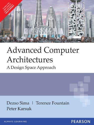 9788131702086: ADVANCED COMPUTER ARCHITECTURES: A DESIGN SPACE APPROACH, 1/E