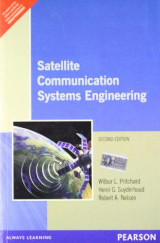 Satellite Communications Systems Engineering (Second Edition): Henri Suyderhoud,Robert A. Nelson,...