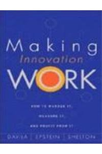 9788131703014: Making Innovation Work: How to Manage It, Measure It, and Profit from It (HB)