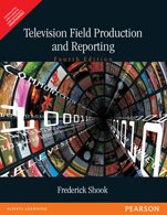 9788131703212: TELEVISION FIELD PRODUCTION AND REPORTING: 4TH ED