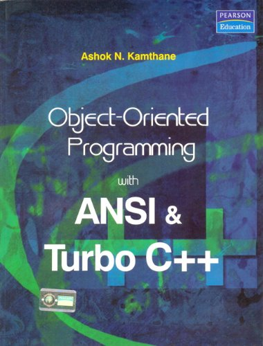 Object-Oriented Programming with ANSI and Turbo C++: Ashok Kamthane
