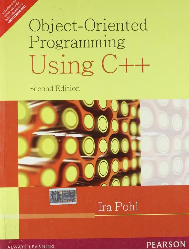 Object-Oriented Programming Using C++ (Second Edition): Ira Pohl