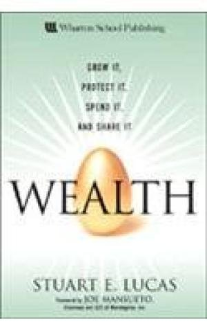 9788131704325: Wealth: Grow It, Protect It, Spend It, and Share It (HB)