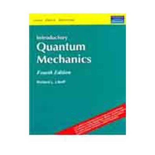 Introductory Quantum Mechanics, 4/Ed: Liboff, Richard