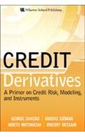 9788131704493: Credit Derivatives: A Primer on Credit Risk, Modeling, and Instruments (HB)