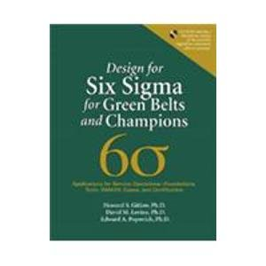 9788131704509: Design for Six Sigma for Green Belts and Champions: Applications for Service Operations--Foundations, Tools, DMADV, Cases, and Certification (with CD)